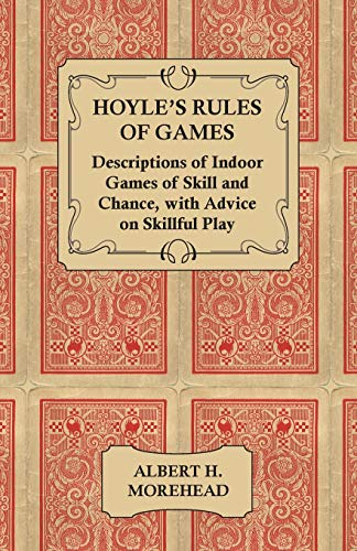 Hoyle's Rules of Games - Descriptions of Indoor Games of Skill and Chance, With Advice on Skillful Play