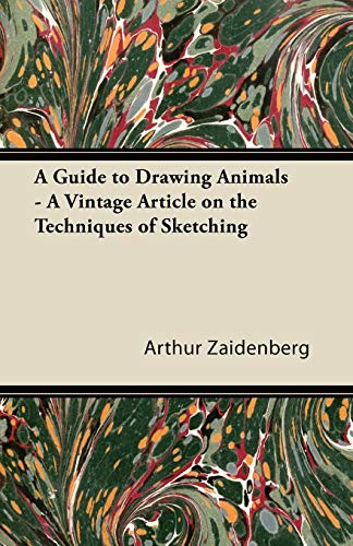 A Guide to Drawing Animals - A Vintage Article on the Techniques of Sketching