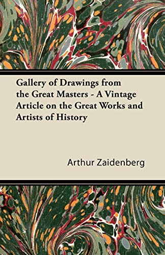 Gallery of Drawings from the Great Masters - A Vintage Article on the Great Works and Artists of History