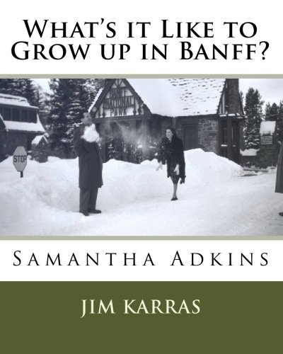 What's it Like to Grow up in Banff?