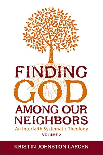 Finding God Among Our Neighbors: Volume 2