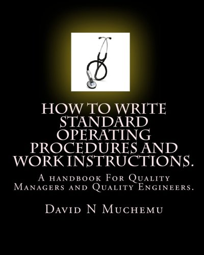 How to write standard operating procedures and work Instructions.