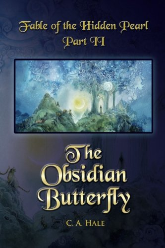 Fable of the Hidden Pearl Part II, The Obsidian Butterfly