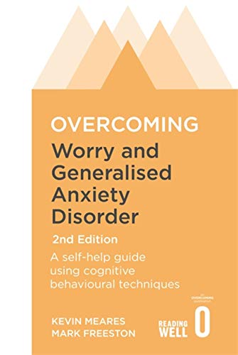 Overcoming Worry and Generalised Anxiety Disorder, 2nd Edition