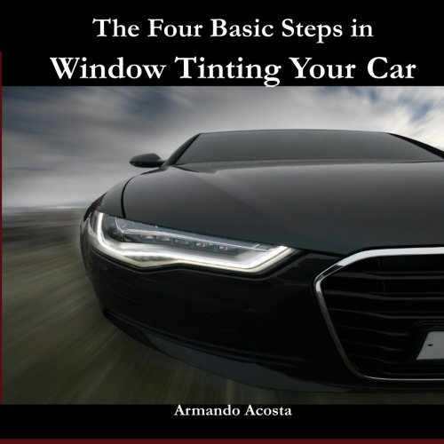 The Four Basic Steps in Window Tinting Your Car