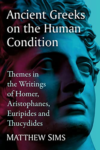 Ancient Greeks on the Human Condition