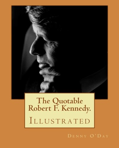 The Quotable Robert F. Kennedy.