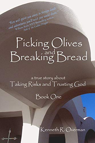 Picking Olives and Breaking Bread - Book 1