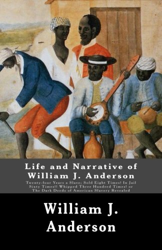 Life and Narrative of William J. Anderson