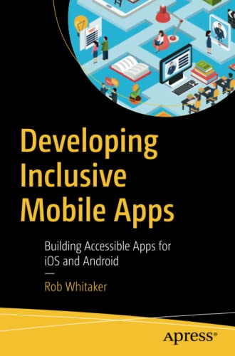 Developing Inclusive Mobile Apps