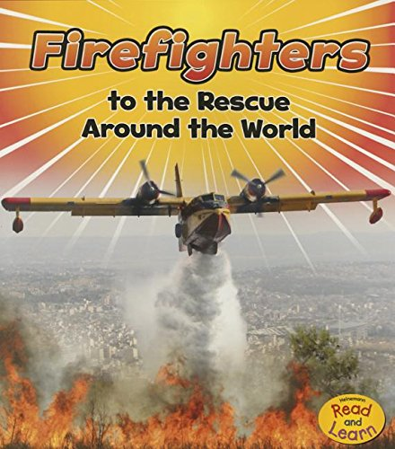 Firefighters to the Rescue Around the World (to the Rescue!)