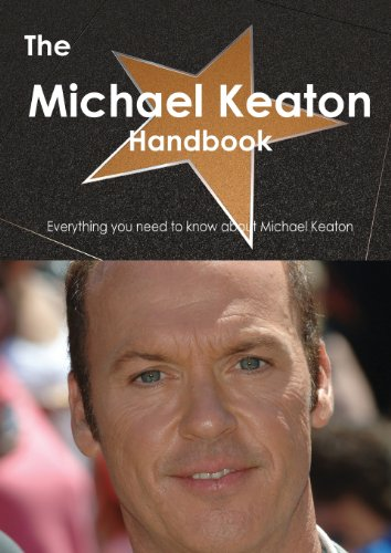 The Michael Keaton Handbook - Everything You Need to Know about Michael Keaton