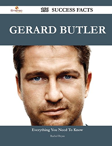 Gerard Butler 156 Success Facts - Everything You Need to Know about Gerard Butler
