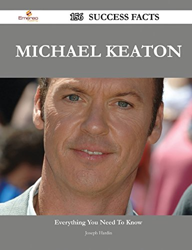 Michael Keaton 156 Success Facts - Everything You Need to Know about Michael Keaton