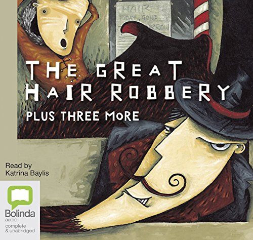 The Great Hair Robbery, Plus Three More