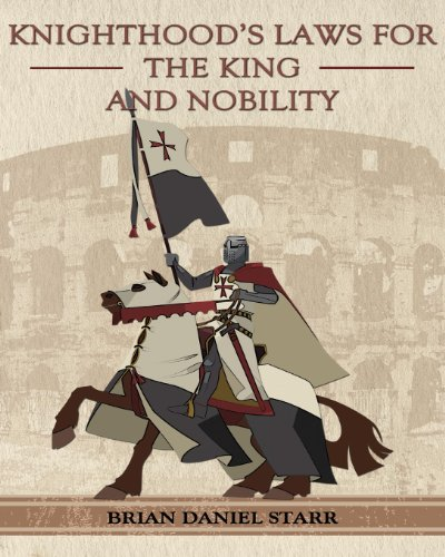 Knighthood's Laws for the King and Nobility