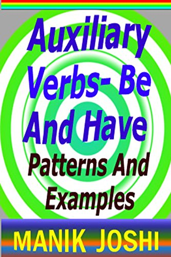 Auxiliary Verbs- Be and Have
