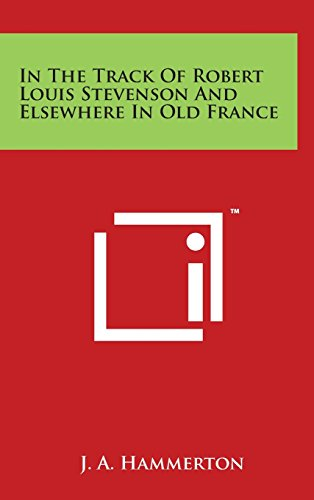 In The Track Of Robert Louis Stevenson And Elsewhere In Old France