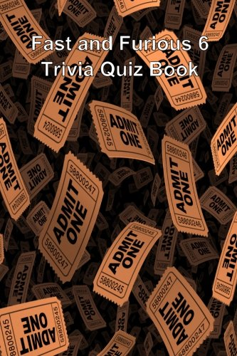 Fast and Furious 6 Trivia Quiz Book