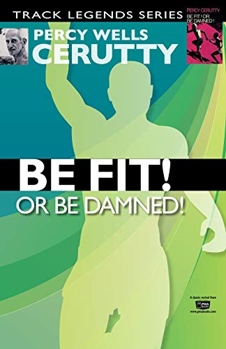 Be Fit or Be Damned!
