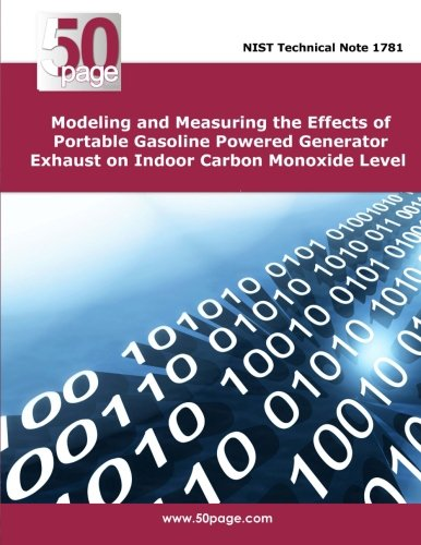 Modeling and Measuring the Effects of Portable Gasoline Powered Generator Exhaust on Indoor Carbon Monoxide Level