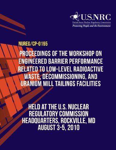 Proceedings of the Workshop on Engineered Barrier Performance Related to Low-Level Radioactive Waste, Decommissioning, and Uranium Mill Tailings Facilities