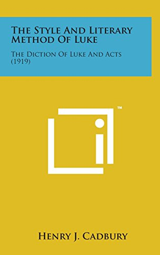 The Style and Literary Method of Luke