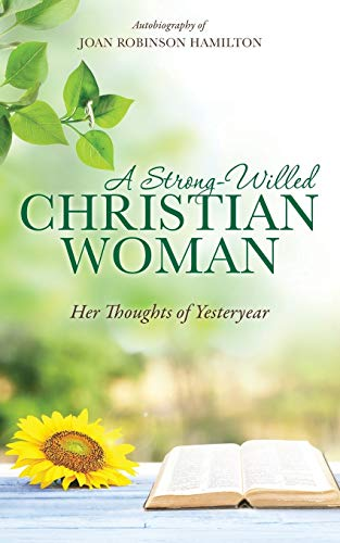 A Strong-Willed Christian Woman