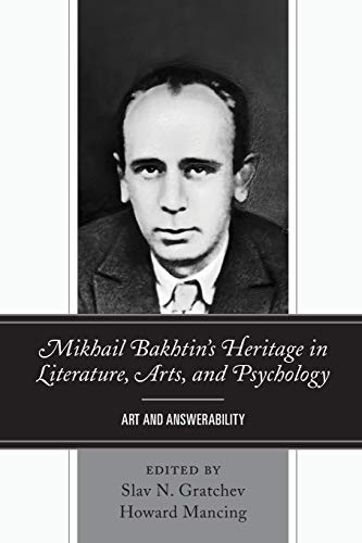 Mikhail Bakhtin's Heritage in Literature, Arts, and Psychology