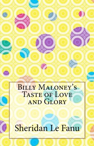 Billy Maloney's Taste of Love and Glory