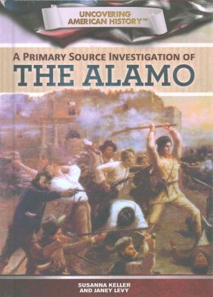A Primary Source Investigation of the Alamo