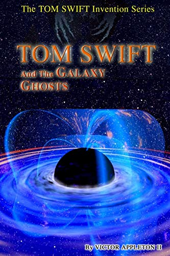 Tom Swift and the Galaxy Ghosts