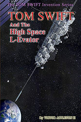 Tom Swift and the High Space L-Evator