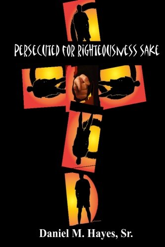 Persecuted for Righteousness Sake