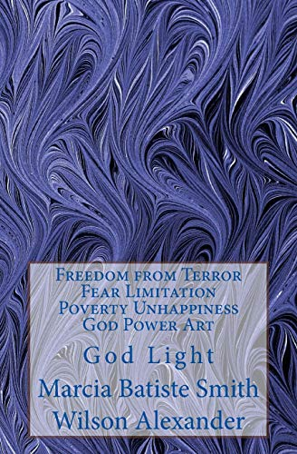Freedom from Terror Fear Limitation Poverty Unhappiness God Power Art