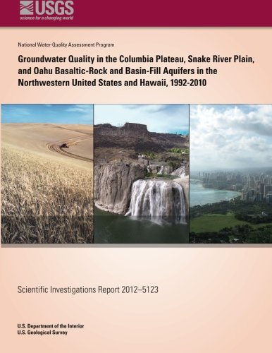 Groundwater Quality in the Columbia Plateau Snake River Plain, and Oahu Basaltic-Rock and Basin-Fill Aquifers in the Northwestern United States and Hawaii, 1992-2010