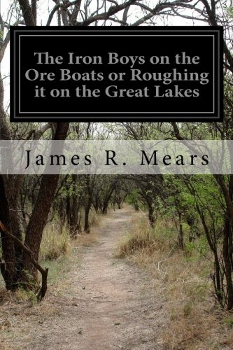The Iron Boys on the Ore Boats or Roughing it on the Great Lakes