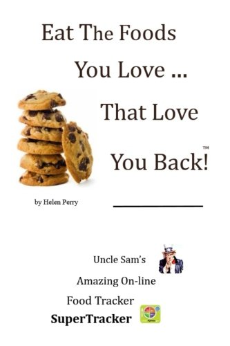 Eat The Foods You Love, That Love You Back!