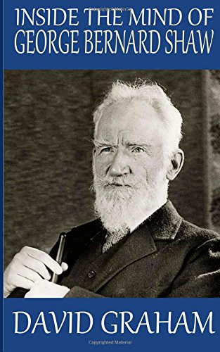Inside the Mind of George Bernard Shaw