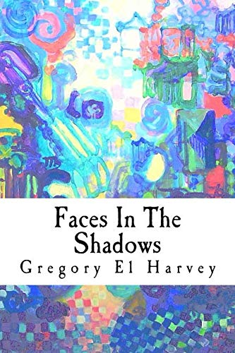 Faces In The Shadows