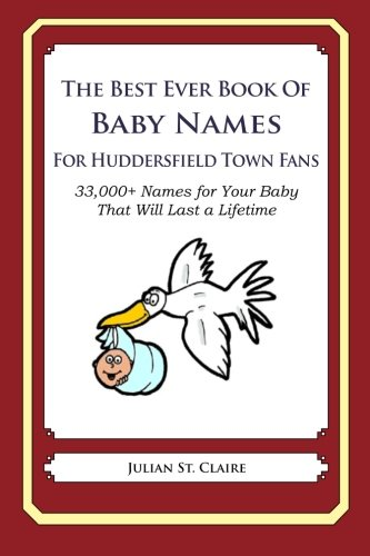 The Best Ever Book of Baby Names for Huddersfield Town Fans Fans
