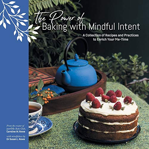 The Power of Baking with Mindful Intent