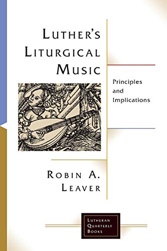 Luthers Liturgical Music