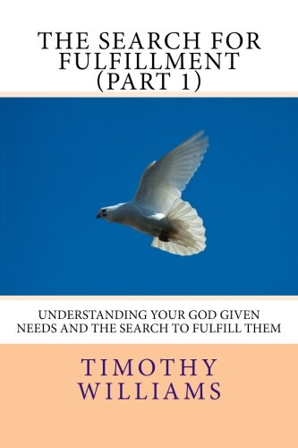 The Search for Fulfillment (Part 1)