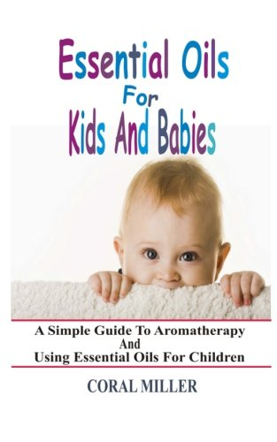 Essential Oils For Kids And Babies