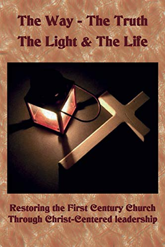 The Way The Truth The Light & The Life