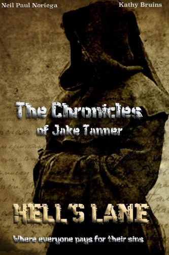 """The Chronicles of Jake Tanner """" Hell's Lane"""""""