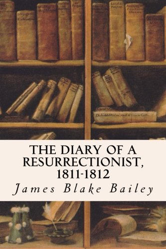 The Diary of a Resurrectionist, 1811-1812