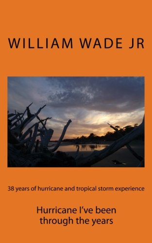 38 years of hurricane and tropical storm experience