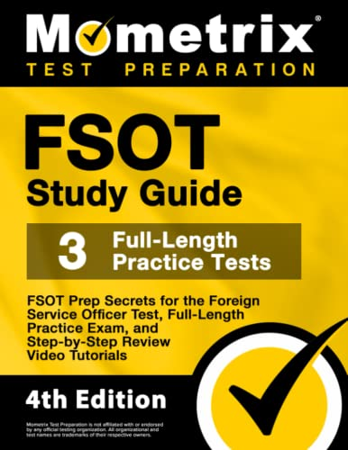 FSOT Study Guide - FSOT Prep Secrets, Full-Length Practice Exam, Step-by-Step Review Video Tutorials for the Foreign Service Officer Test